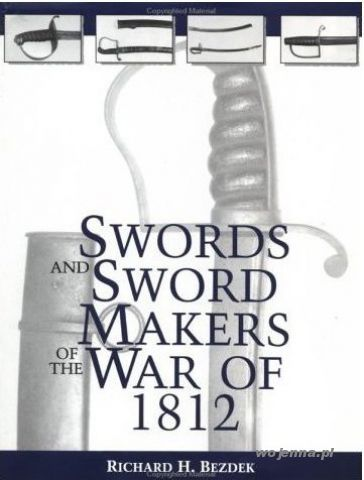 SWORDS AND SWORDS MAKERS OF THE WAR OF 1812