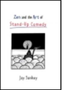 ZEN AND THE ART OF STAND-UP COMEDY - Sankey Jay