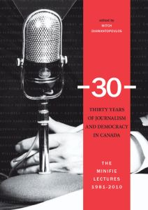 30: THIRTY YEARS OF JOURNALISM AND DEMOCRACY IN CANADA - Diamantopoulos Mitch