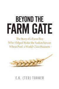 BEYOND THE FARM GATE - (Ted) Turner E.k.