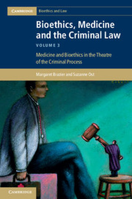 BIOETHICS MEDICINE AND THE CRIMINAL LAW - Brazier Margaret