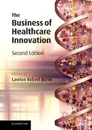 THE BUSINESS OF HEALTHCARE INNOVATION - Robert Burns Lawton
