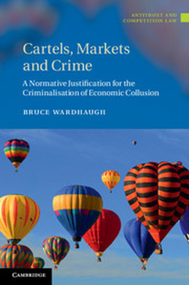 CARTELS MARKETS AND CRIME - Wardhaugh Bruce