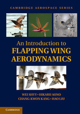 AN INTRODUCTION TO FLAPPING WING AERODYNAMICS - Shyy Wei