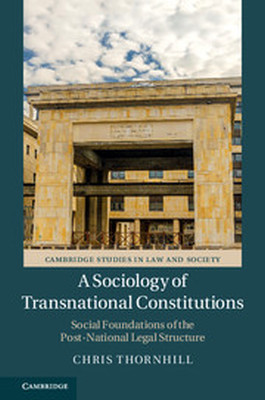 A SOCIOLOGY OF TRANSNATIONAL CONSTITUTIONS - Thornhill Chris