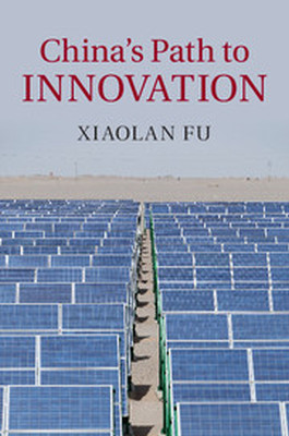 CHINAS PATH TO INNOVATION - Fu Xiaolan