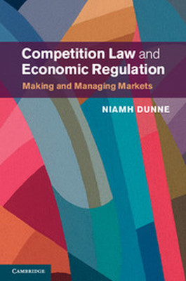COMPETITION LAW AND ECONOMIC REGULATION - Dunne Niamh