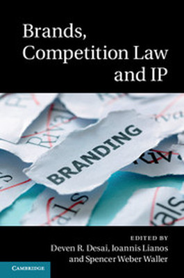 BRANDS COMPETITION LAW AND IP - R. Desai Deven
