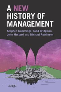 A NEW HISTORY OF MANAGEMENT - Cummings Stephen