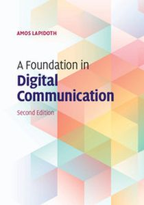 A FOUNDATION IN DIGITAL COMMUNICATION - Lapidoth Amos