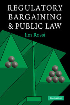 REGULATORY BARGAINING AND PUBLIC LAW - Rossi Jim
