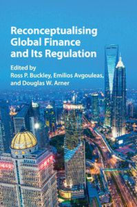 RECONCEPTUALISING GLOBAL FINANCE AND ITS REGULATION - P. Buckley Ross