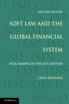 SOFT LAW AND THE GLOBAL FINANCIAL SYSTEM - Brummer Chris