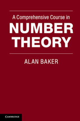 A COMPREHENSIVE COURSE IN NUMBER THEORY - Baker Alan