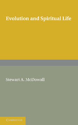 EVOLUTION AND SPIRITUAL LIFE - A. Mcdowall Stewart