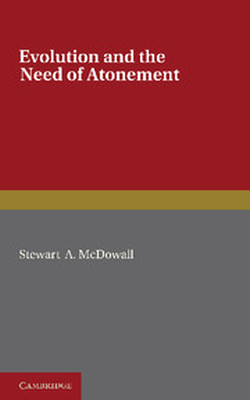 EVOLUTION AND THE NEED OF ATONEMENT - A. Mcdowall Stewart