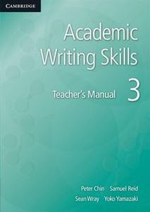 ACADEMIC WRITING SKILLS 3 TEACHER'S MANUAL - Yoko Yamazaki