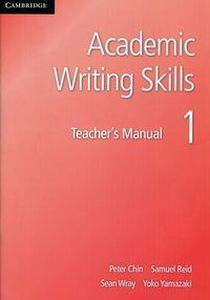 ACADEMIC WRITING SKILLS 1 TEACHER'S MANUAL - Yoko Yamazaki