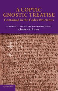 A COPTIC GNOSTIC TREATISE - A. Baynes Charlotte