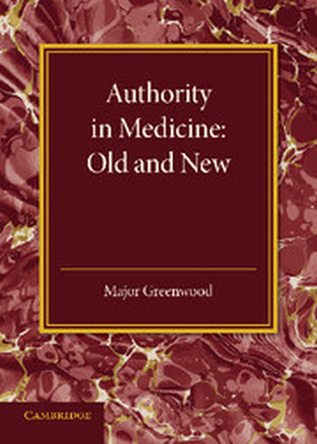 AUTHORITY IN MEDICINE: OLD AND NEW - Greenwood Major