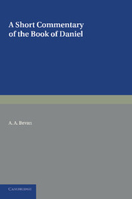 A SHORT COMMENTARY ON THE BOOK OF DANIEL - A. Bevan A.
