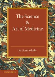 THE SCIENCE AND ART OF MEDICINE - Whitby Lionel