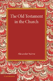 THE OLD TESTAMENT IN THE CHURCH - Nairne Alexander