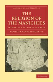THE RELIGION OF THE MANICHEES - Crawford Burkitt Francis