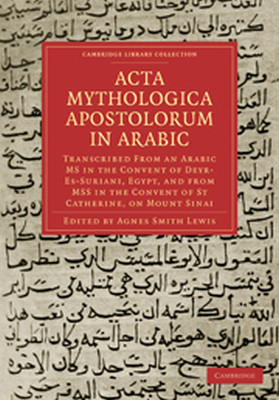ACTA MYTHOLOGICA APOSTOLORUM IN ARABIC - Smith Lewis Agnes