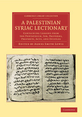 A PALESTINIAN SYRIAC LECTIONARY - Smith Lewis Agnes