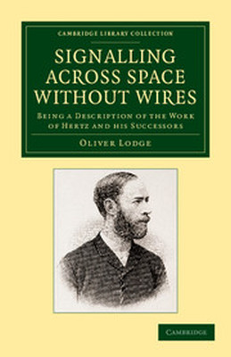 SIGNALLING ACROSS SPACE WITHOUT WIRES - Lodge Oliver
