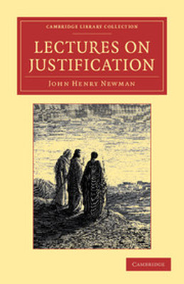 LECTURES ON JUSTIFICATION - Henry Newman John