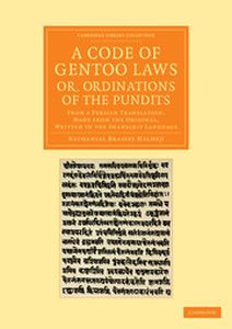 A CODE OF GENTOO LAWS: OR ORDINATIONS OF THE PUNDITS - Brassey Halhed Nathaniel
