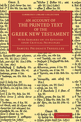 AN ACCOUNT OF THE PRINTED TEXT OF THE GREEK NEW TESTAMENT - Prideaux Tregelles Samuel