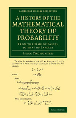 A HISTORY OF THE MATHEMATICAL THEORY OF PROBABILITY - Todhunter Isaac