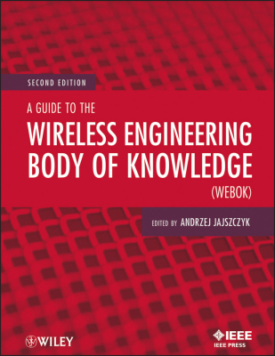 A GUIDE TO THE WIRELESS ENGINEERING BODY OF KNOWLEDGE (WEBOK) - Jajszczyk Andrzej