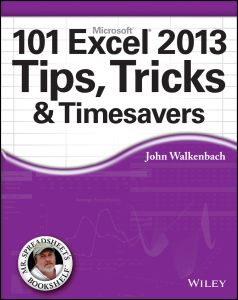 101 EXCEL 2013 TIPS, TRICKS AND TIMESAVERS - Walkenbach John