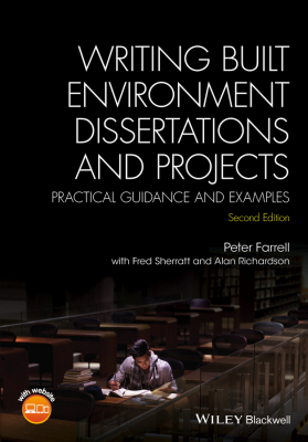 WRITING BUILT ENVIRONMENT DISSERTATIONS AND PROJECTS - Farrell Peter