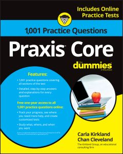 1,001 PRAXIS CORE PRACTICE QUESTIONS FOR DUMMIES WITH ONLINE PRACTICE - C. Kirkland Carla