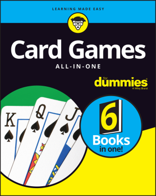 CARD GAMES ALL–:IN–:ONE FOR DUMMIES - Dummies Consumer