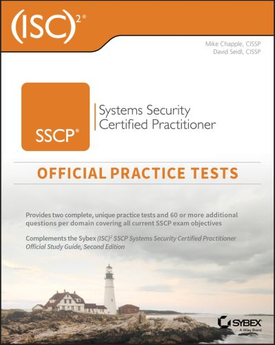 (ISC)2 SSCP SYSTEMS SECURITY CERTIFIED PRACTITIONER OFFICIAL PRACTICE TESTS - Chapple Mike