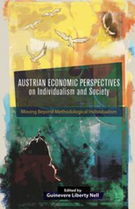 AUSTRIAN ECONOMIC PERSPECTIVES ON INDIVIDUALISM AND SOCIETY -  Nell