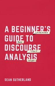 A BEGINNERS GUIDE TO DISCOURSE ANALYSIS -  Sutherland