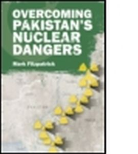 OVERCOMING PAKISTANS NUCLEAR DANGERS - Fitzpatrick Mark