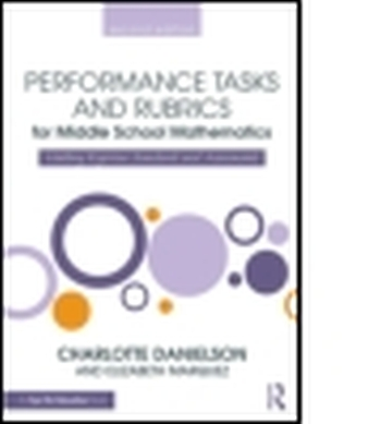 PERFORMANCE TASKS AND RUBRICS FOR MIDDLE SCHOOL MATHEMATICS - Danielson Charlotte