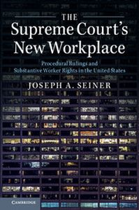 THE SUPREME COURTS NEW WORKPLACE - A. Seiner Joseph