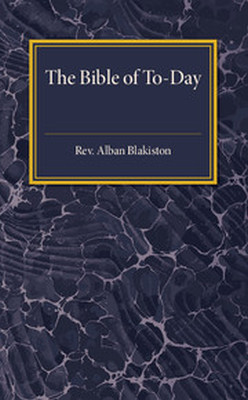 THE BIBLE OF TODAY - Blakiston Alban