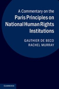 A COMMENTARY ON THE PARIS PRINCIPLES ON NATIONAL HUMAN RIGHTS INSTITUTIONS - De Beco Gauthier