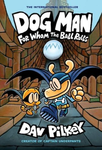 DOG MAN 7: FOR WHOM THE BALL ROLLS -  Pilkey