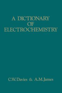 A DICTIONARY OF ELECTROCHEMISTRY -  James